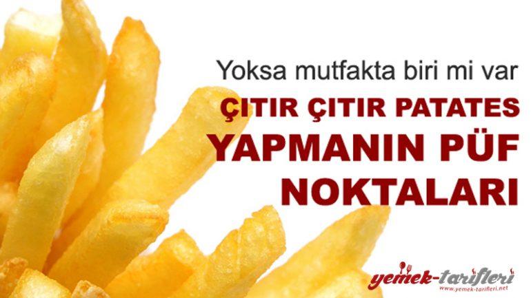 Çıtır Çıtır Patates Nasıl Kızartılır?